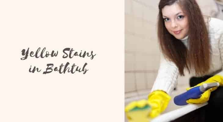 how to get rid of yellow stains in bathtub