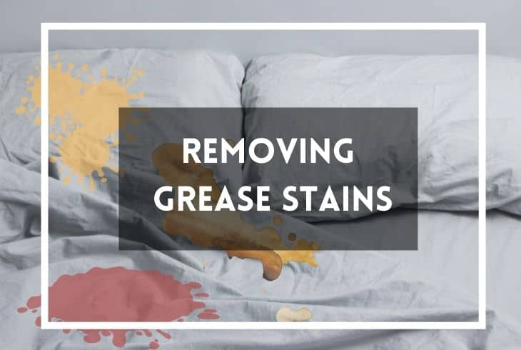 How to Get Grease Out of Sheets Fast?- Complete Guide