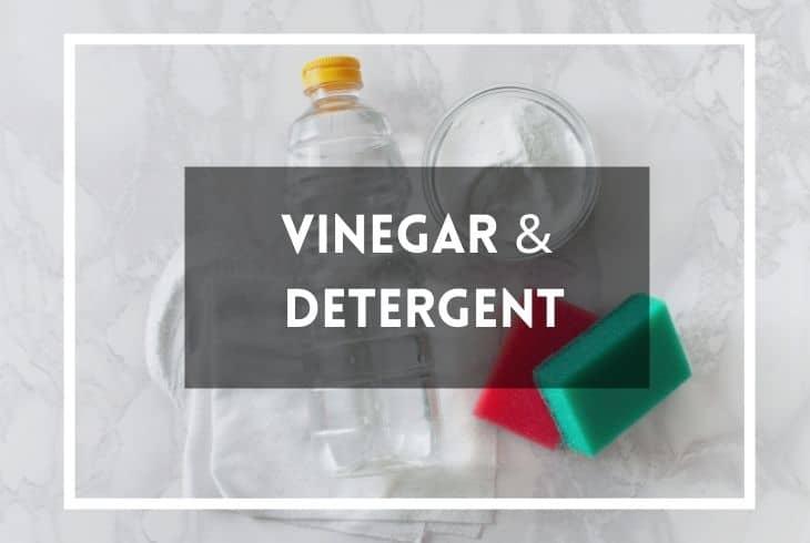 vinegar and detergent